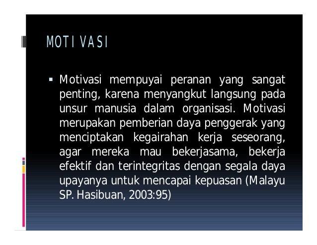 peranan motivasi kerja karyawan Pegawai, (2) produktivitas kerja pegawai, (3) kaitan motivasi kerja dan   disinilah peranan motivasi untuk mendorong semangat kerja karyawan dalam.