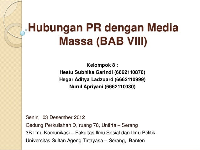 Hubungan PR dengan Media Massa (BAB VIII) Kelompok 8 : Hestu Subhika Garindi (6662110876) Hegar Aditya Ladzuard (666211099...