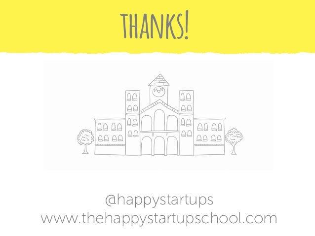 From idea to happy startup workshop (Hub Kings Cross)