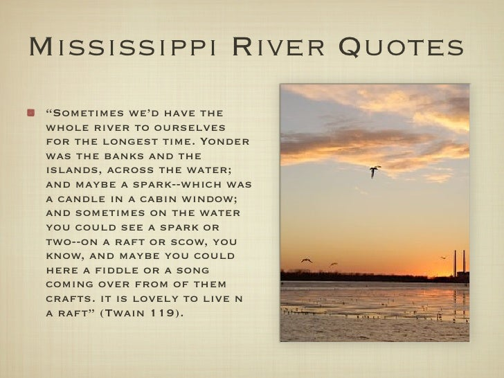 The Role Of The Mississippi River In Huckleberry Finn College Paper