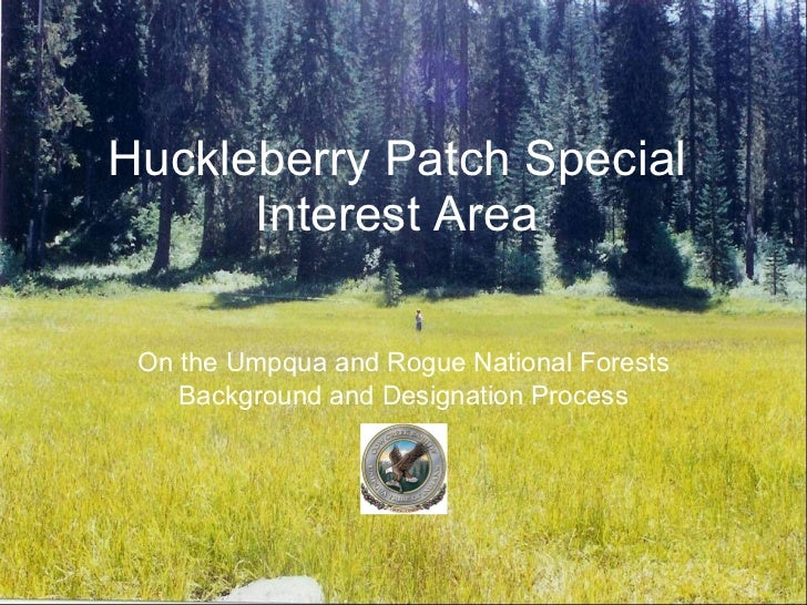 Huckleberry Patch Special Interest Area On the Umpqua and Rogue National Forests Background and Designation Process