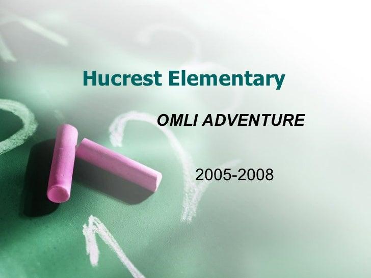Hucrest Elementary OMLI ADVENTURE 2005-2008