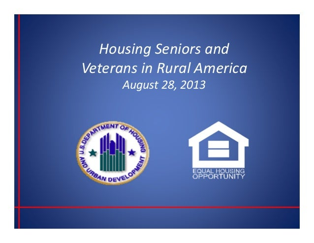 Housing Seniors and  Veterans in Rural America August 28, 2013