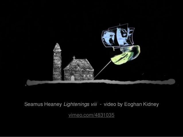 Seamus Heaney Lightenings viii - video by Eoghan Kidney vimeo.com/4831035