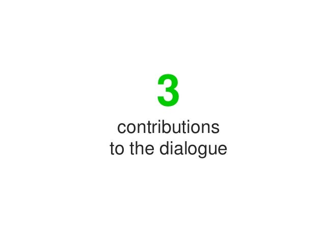 3 contributions to the dialogue