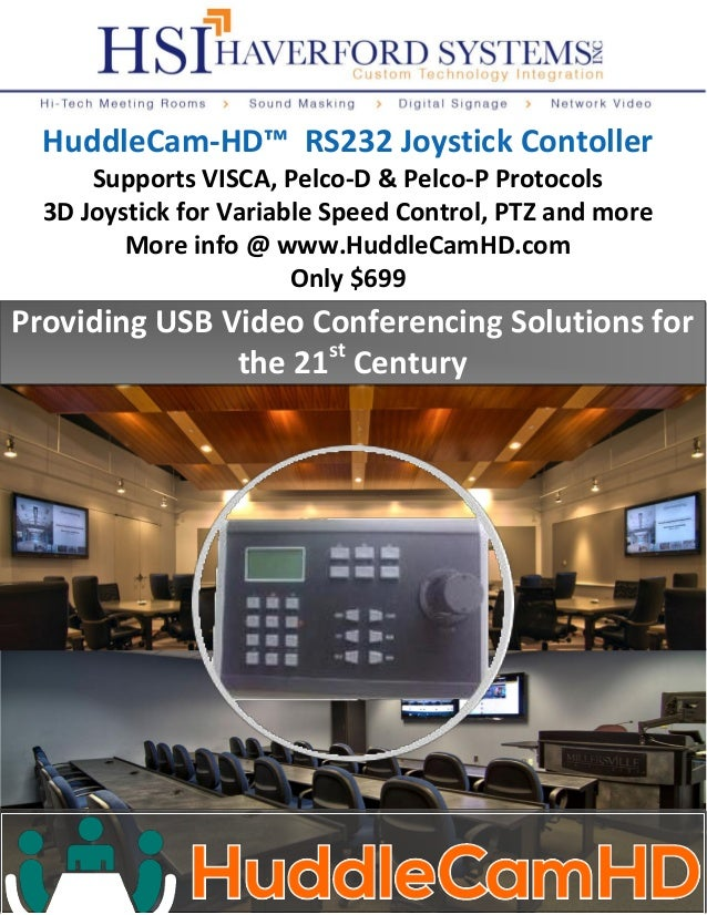Providing USB Video Conferencing Solutions for the 21st Century HuddleCam-HD™ RS232 Joystick Contoller Supports VISCA, Pel...