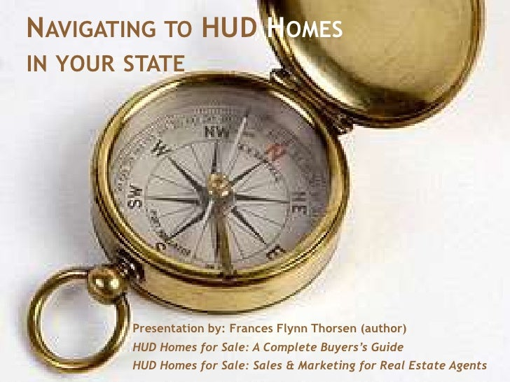 Navigating to HUD Homes in your state<br />Presentation by: Frances Flynn Thorsen (author)<br />HUD Homes for Sale: A Comp...
