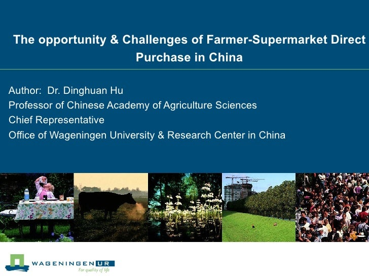 The opportunity & Challenges of Farmer-Supermarket Direct                    Purchase in ChinaAuthor: Dr. Dinghuan HuProfe...