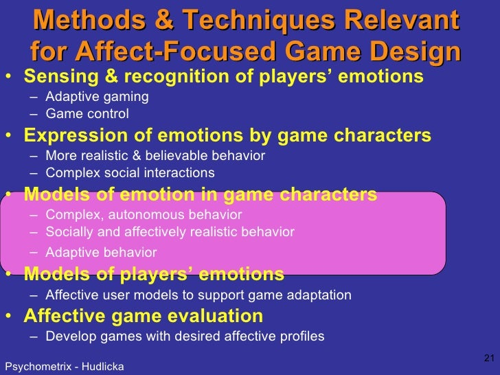 Methods & Techniques Relevant for Affect-Focused Game Design <ul><li>Sensing & recognition of players' emotions </li></ul>...
