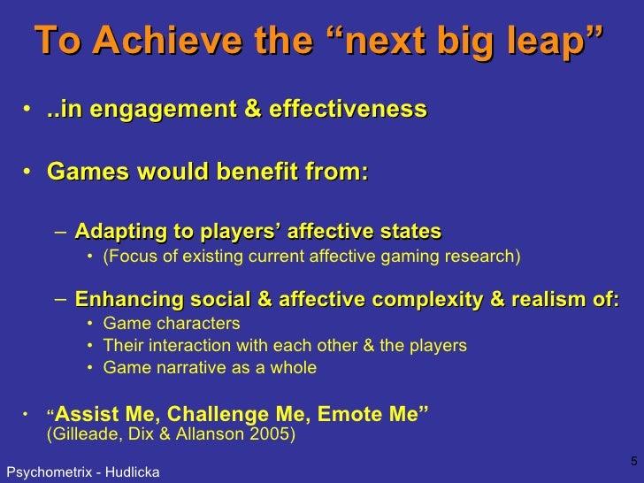 "To Achieve the ""next big leap"" <ul><li>..in engagement & effectiveness </li></ul><ul><li>Games would benefit from: </li></..."