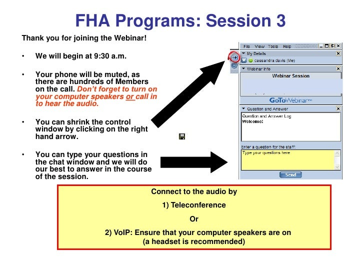 FHA Programs: Session 3Thank you for joining the Webinar!•   We will begin at 9:30 a.m.•   Your phone will be muted, as   ...