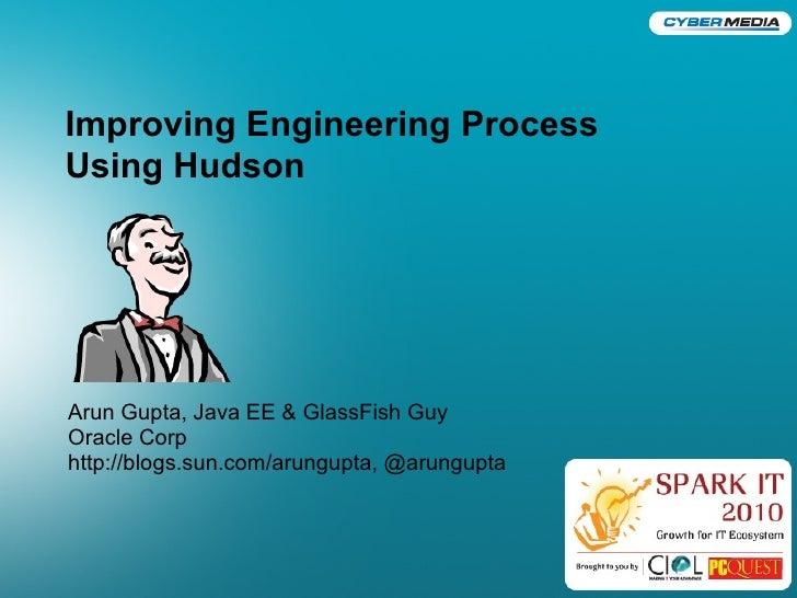 Improving Engineering Process Using Hudson      <Insert Picture Here>     Arun Gupta, Java EE & GlassFish Guy Oracle Corp ...