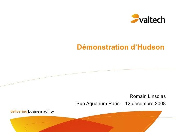 Démonstration d'Hudson                            Romain Linsolas Sun Aquarium Paris – 12 décembre 2008