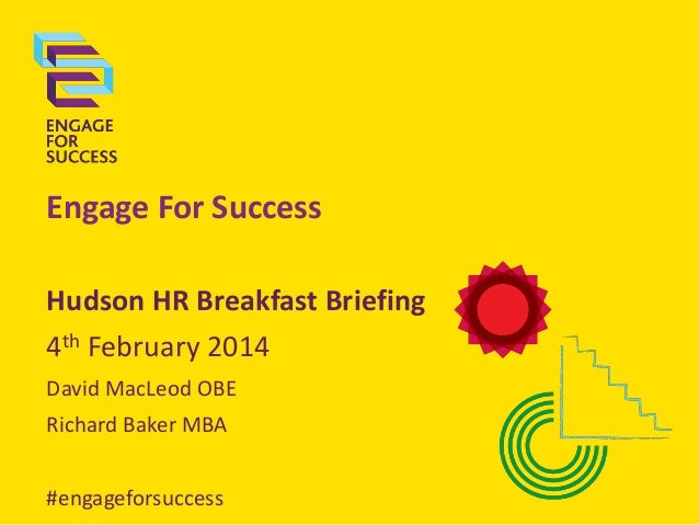 Engage For Success Hudson HR Breakfast Briefing 4th February 2014 David MacLeod OBE Richard Baker MBA #engageforsuccess
