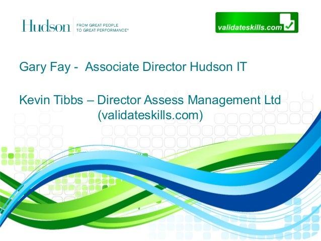 Hudson it validateskills joint ppt march 7th conf v2 Slide 2