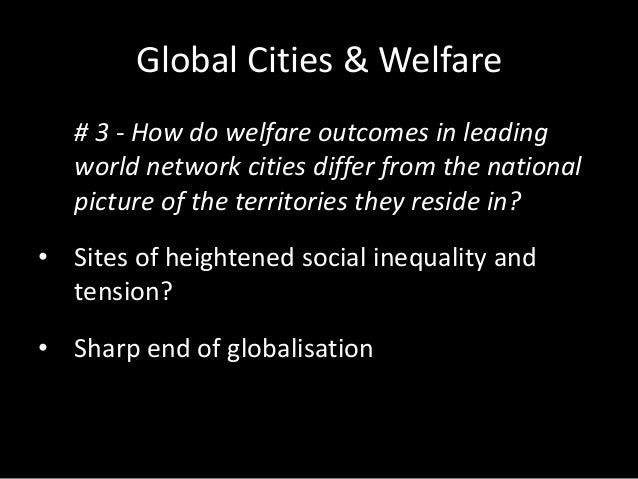 evolution of a global city state essay The emergence of a new urban form, the global city, has attracted little attention from international relations (ir) scholars, despite the fact that much progress has been made in conceptualising and mapping global cities and their networks in other fields.