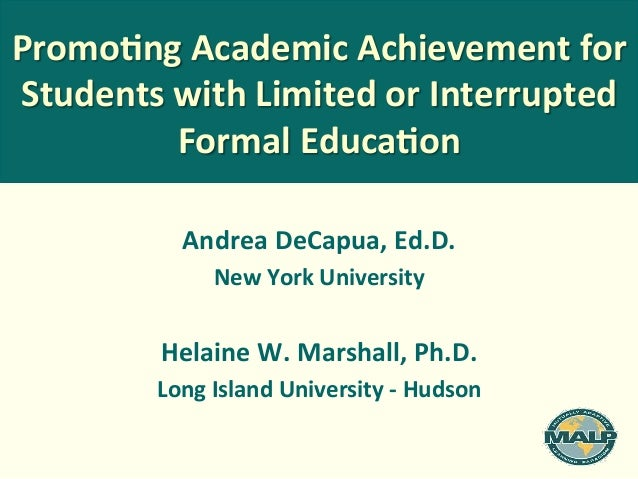 Promo%ng  Academic  Achievement  for   Students  with  Limited  or  Interrupted   Formal  Educa%on  ...