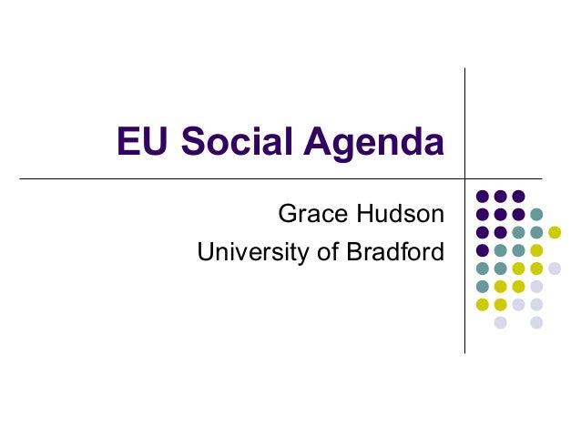 EU Social Agenda          Grace Hudson   University of Bradford