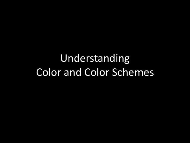 Understanding  Color and Color Schemes
