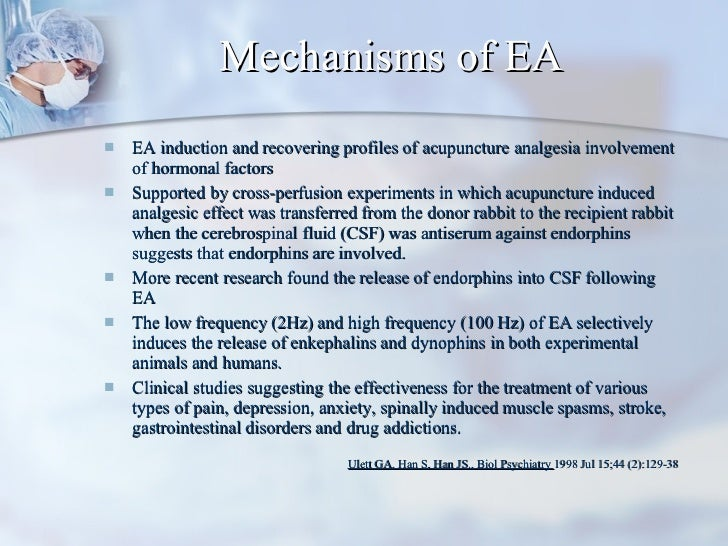 Mechanisms of EA <ul><li>EA induction and recovering profiles of acupuncture analgesia involvement of hormonal factors </l...
