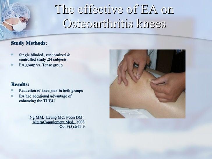 The effective of EA on Osteoarthritis knees <ul><li>Study Methods:  </li></ul><ul><li>Single blinded , randomized & contro...