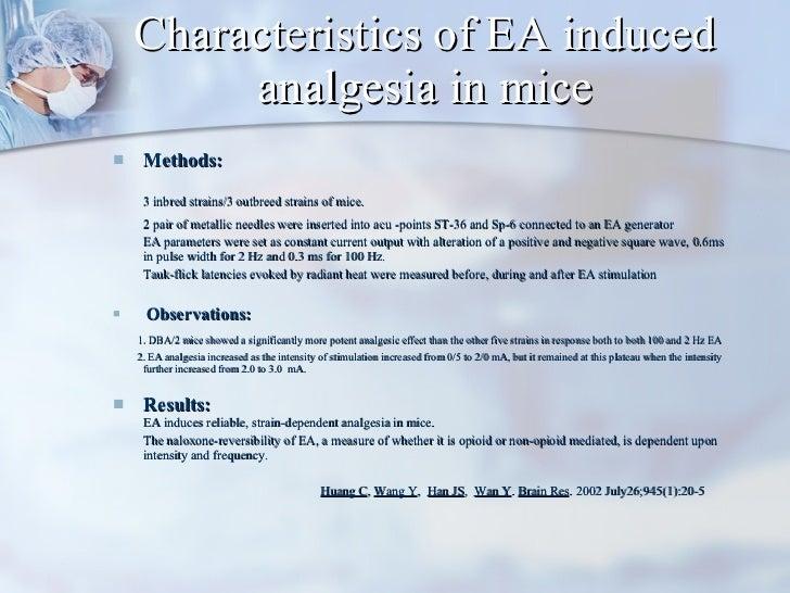 Characteristics of EA induced analgesia in mice <ul><li>Methods: </li></ul><ul><li>3 inbred strains/3 outbreed strains of ...