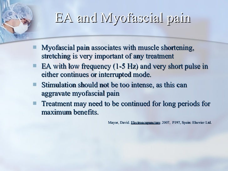 EA and Myofascial pain <ul><li>Myofascial pain associates with muscle shortening, stretching is very important of any trea...