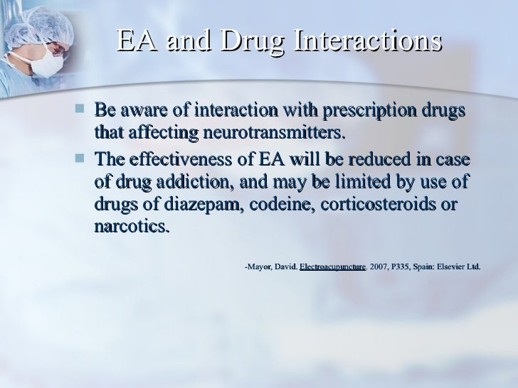 EA and Drug Interactions <ul><li>Be aware of interaction with prescription drugs that affecting neurotransmitters.  </li><...
