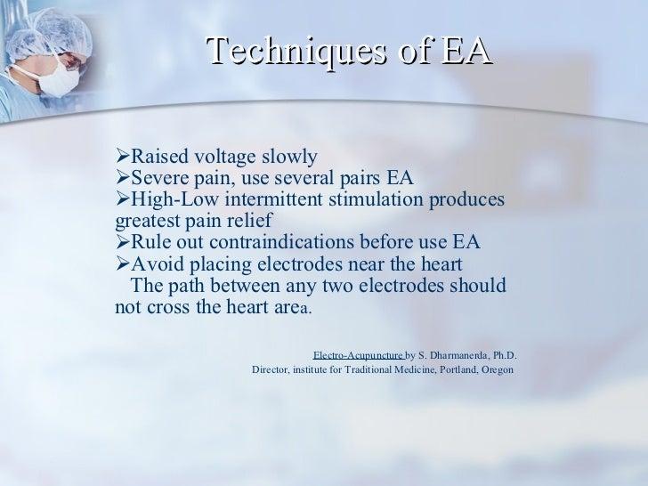 Techniques of EA <ul><li>Raised voltage slowly </li></ul><ul><li>Severe pain, use several pairs EA </li></ul><ul><li>High-...
