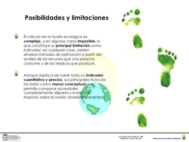 Posibilidades y limitacionesEl cálculo de la huella ecológica escomplejo, y en algunos casos imposible, loque constituye s...
