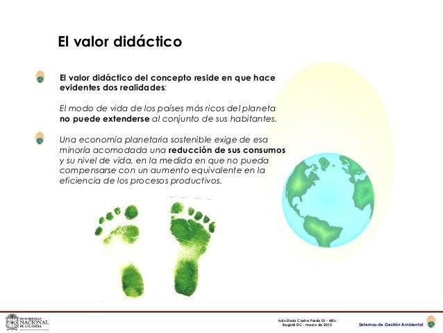 El valor didácticoEl valor didáctico del concepto reside en que haceevidentes dos realidades:El modo de vida de los países...