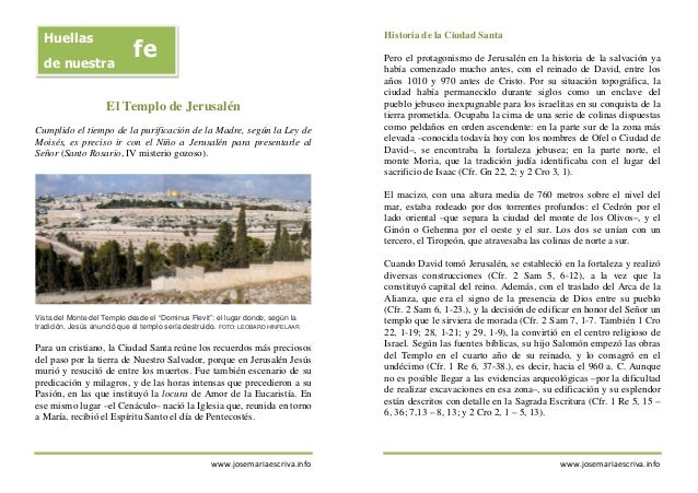 www.josemariaescriva.info El Templo de Jerusalén Cumplido el tiempo de la purificación de la Madre, según la Ley de Moisés...