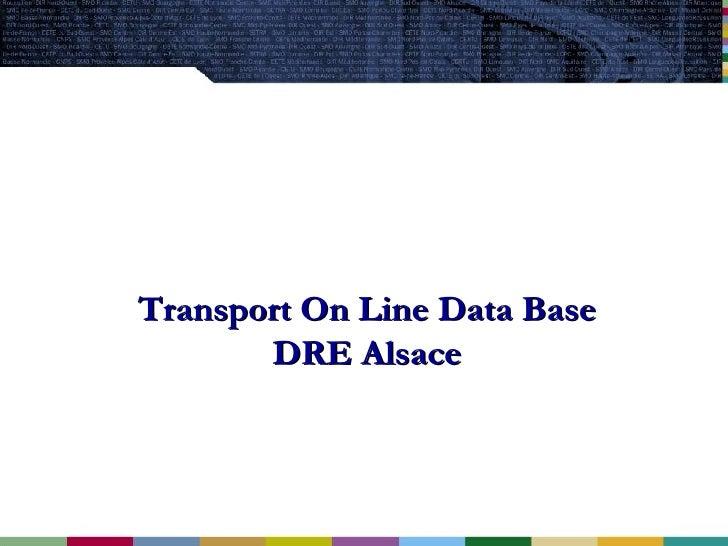 Transport On Line Data Base DRE Alsace
