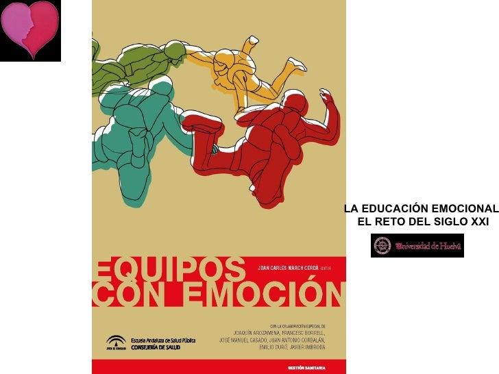 LA EDUCACIÓN EMOCIONAL  EL RETO DEL SIGLO XXI