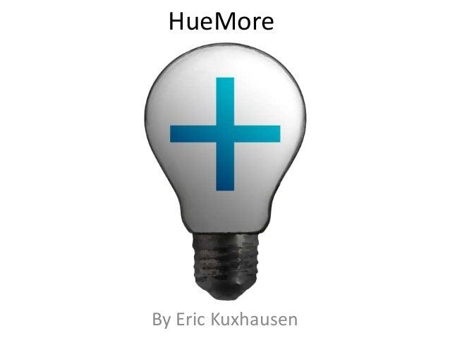 HueMoreBy Eric Kuxhausen