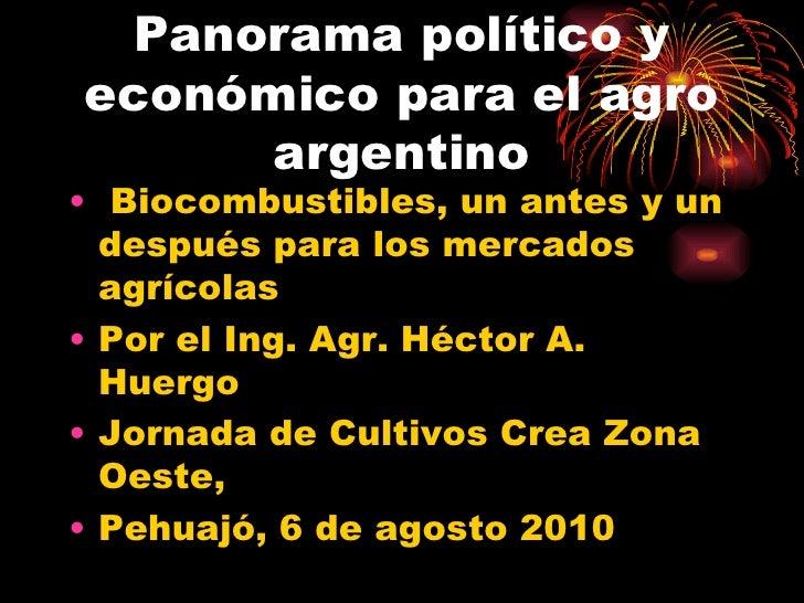 <ul><li>Biocombustibles, un antes y un después para los mercados agrícolas </li></ul><ul><li>Por el Ing. Agr. Héctor A. Hu...