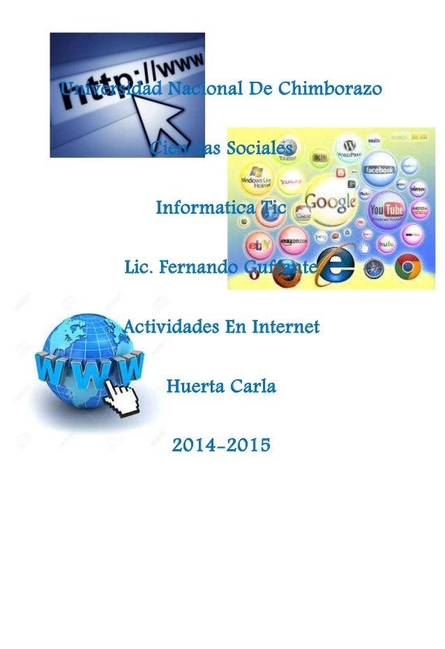 Universidad Nacional De Chimborazo Ciencias Sociales Informatica Tic Lic. Fernando Guffante Actividades En Internet Huerta...