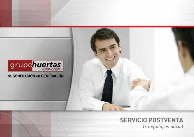 1 SERVICIO POSTVENTA Tranquilo, es oficial
