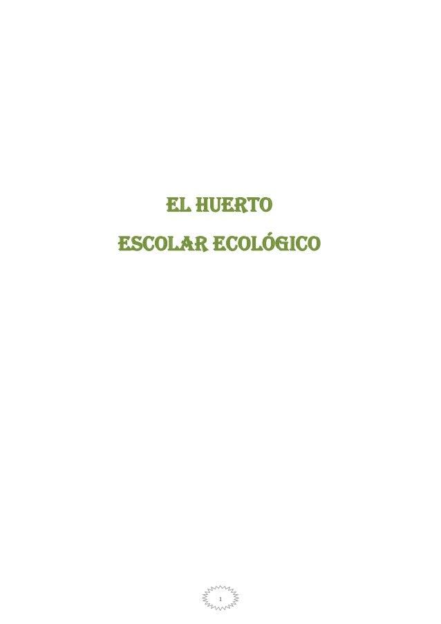 1 El huerto escolar ecológico