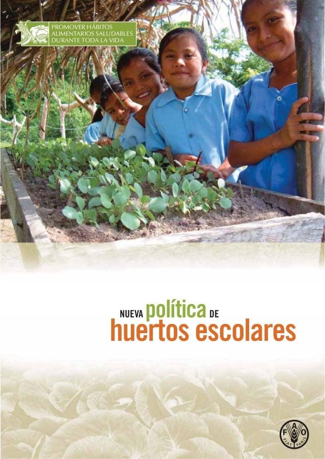 NUEVA políticaDE huertos escolares PROMOVER HÁBITOS ALIMENTARIOS SALUDABLES DURANTE TODA LA VIDA