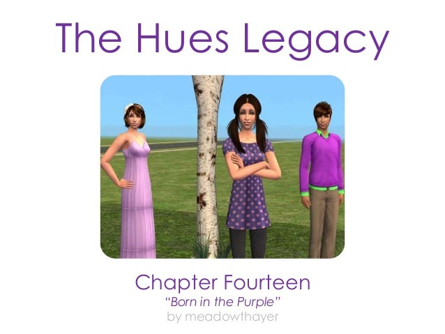 """The Hues Legacy  Chapter Fourteen  """"Born in the Purple""""  by meadowthayer"""
