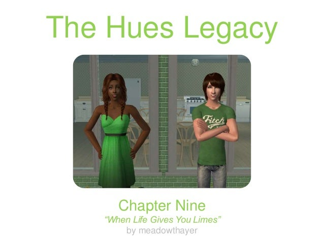 "The Hues Legacy Chapter Nine ""When Life Gives You Limes"" by meadowthayer"