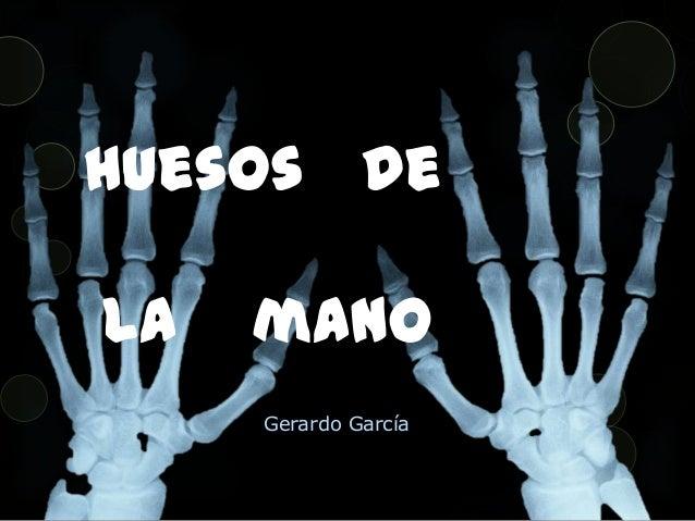 huesos dela manoGerardo García