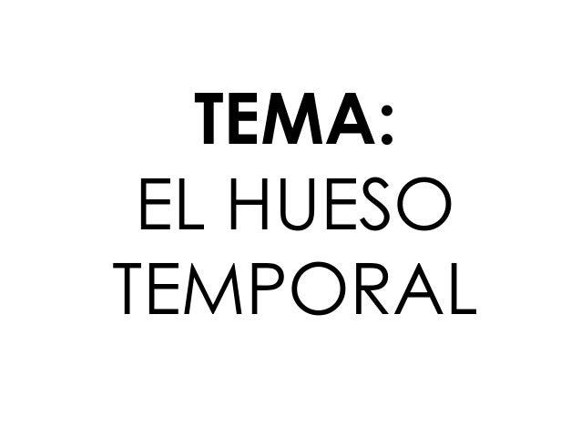 TEMA: EL HUESO TEMPORAL