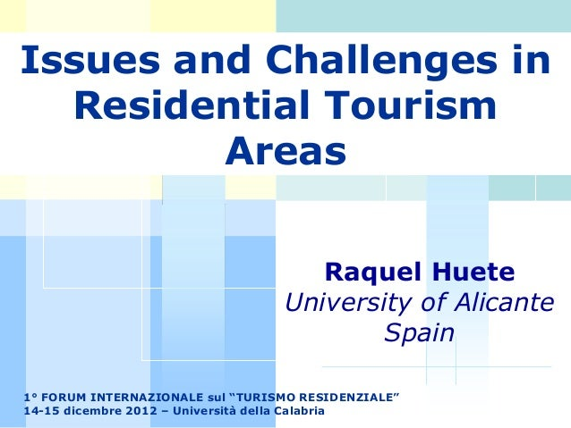 Issues and Challenges in  Residential Tourism         Areas                                     Raquel Huete              ...