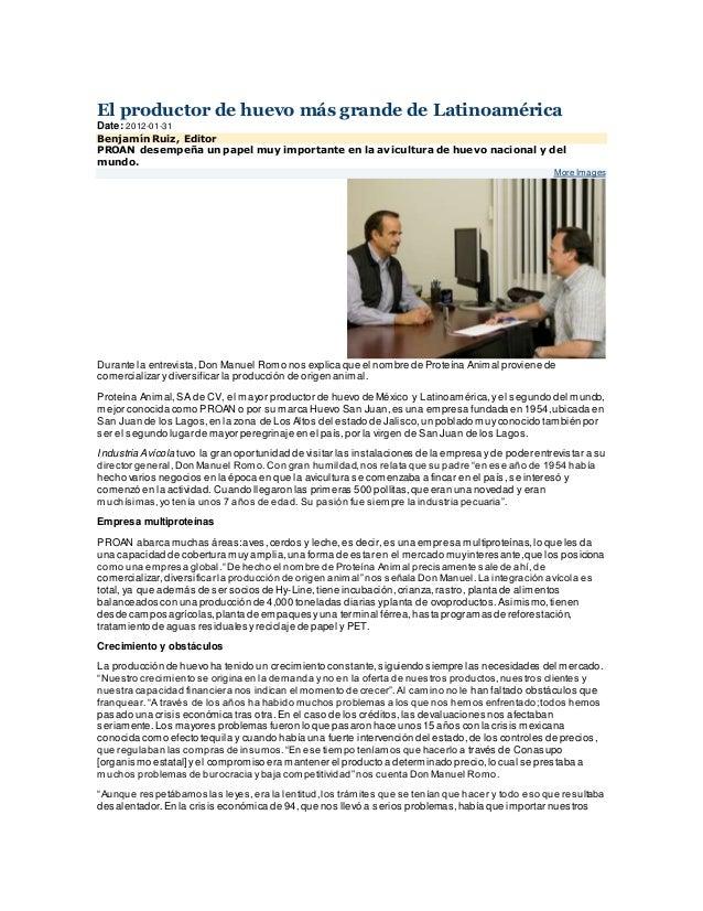 El productor de huevo más grande de Latinoamérica  Date: 2012-01-31  Benjamín Ruiz, Editor  PROAN desempeña un papel muy i...