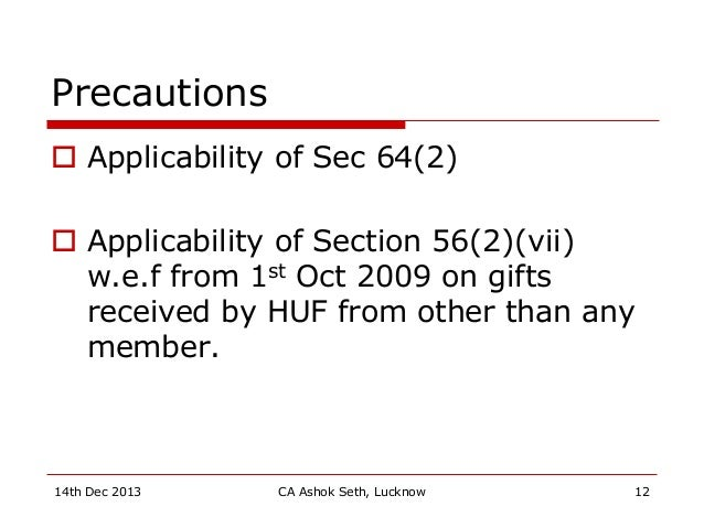 Precautions  Applicability of Sec 64(2)  Applicability of Section 56(2)(vii) w.e.f from 1st Oct 2009 on gifts received b...