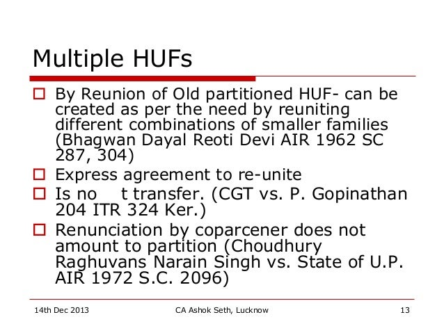 Multiple HUFs  By Reunion of Old partitioned HUF- can be created as per the need by reuniting different combinations of s...