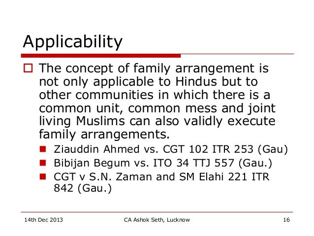 Applicability  The concept of family arrangement is not only applicable to Hindus but to other communities in which there...
