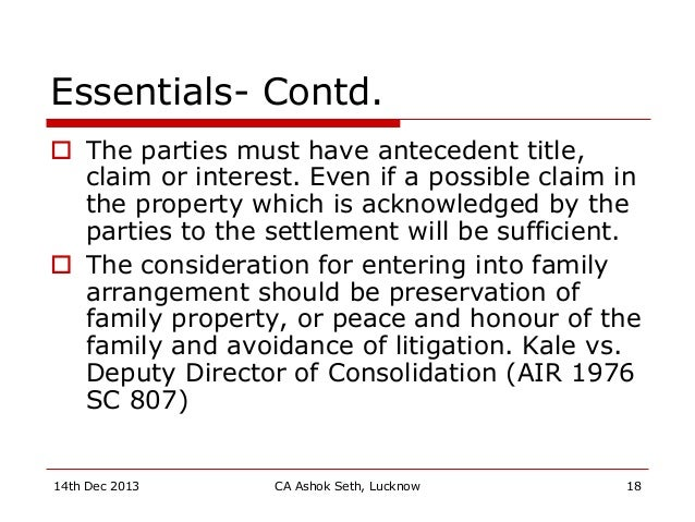 Essentials- Contd.  The parties must have antecedent title, claim or interest. Even if a possible claim in the property w...